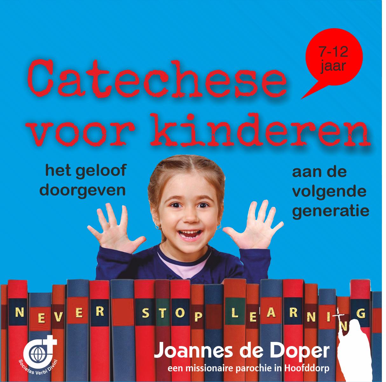 Catechese voor kinderen van 7 t/m 12 jaar in onze parochie Joannes de Doper.